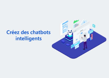 Power Virtual Agents – Créez des chatbots intelligents