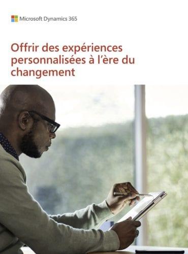 Offrir des expériences personnalisées à l'ère du changement