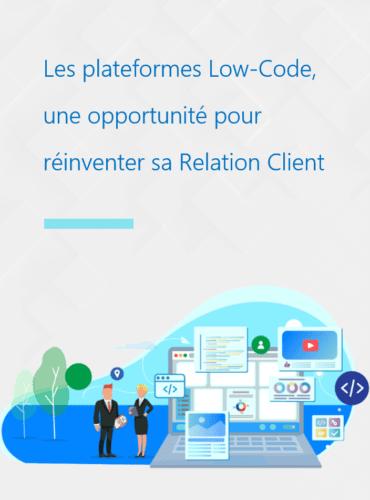 Réinventez votre relation client avec le low-code